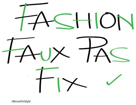 Quick Fixes To Five Fashion Faux Pas