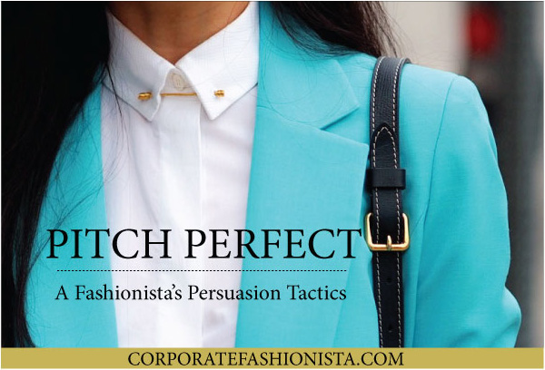 Pitch Perfect: What To Wear To Win The Deal | CorporateFashionista.com