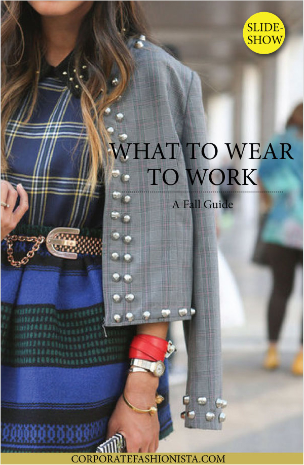 Wear To Work: 15 Fabulous Fall Outfits | CorporateFashionista.com