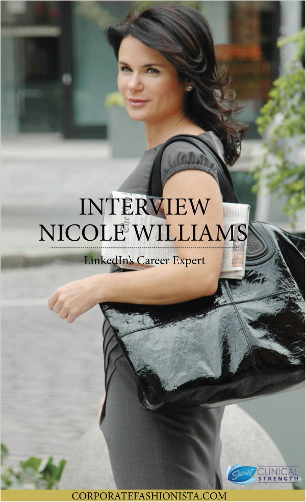 Women Of Influence: Interview With Nicole Williams, LinkedIn's Career Expert | CorporateFashionista.com