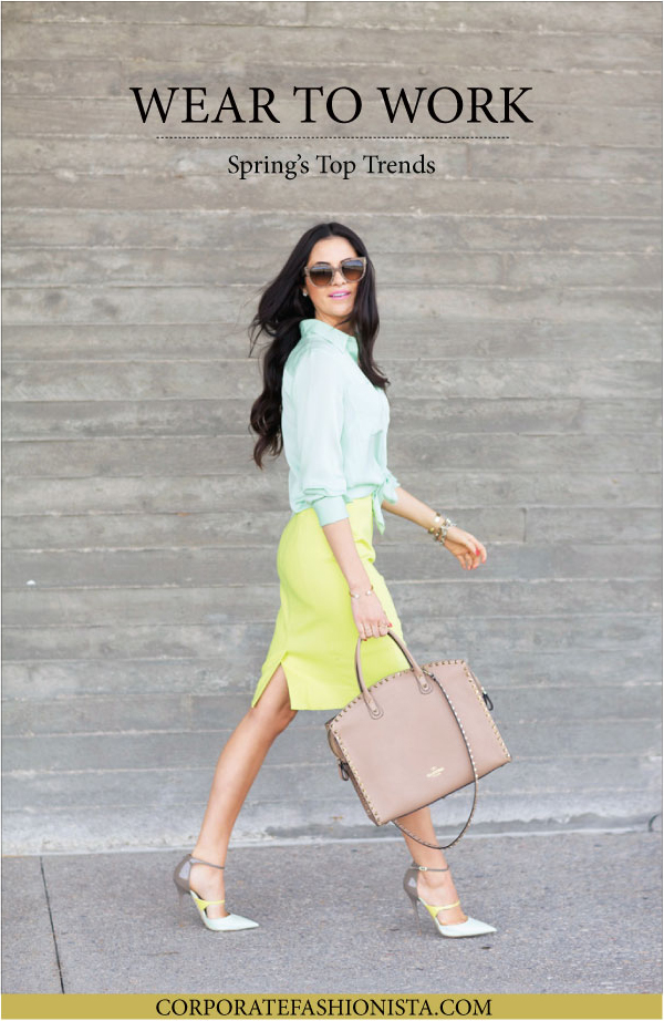 Wear To Work: Spring's Top Trends | CorporateFashionista.com